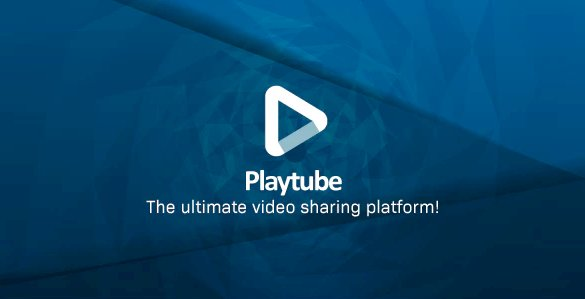 PlayTube 1.8 NULLED – The Ultimate PHP Video CMS